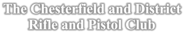 The Chesterfield and District  Rifle and Pistol Club